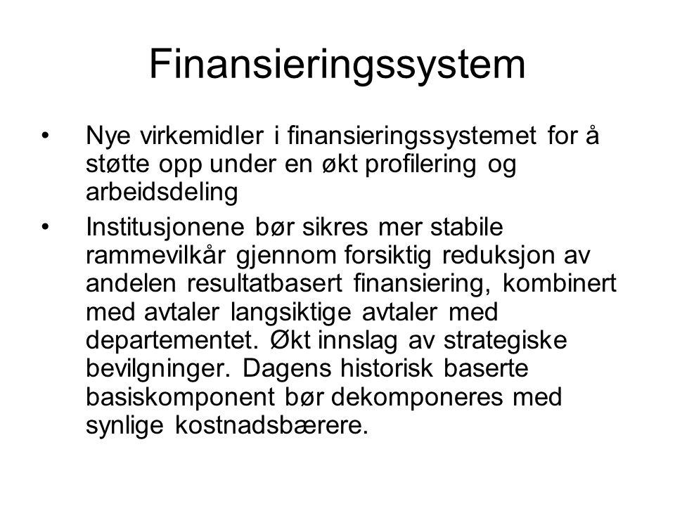 Finansieringssystem •Nye virkemidler i finansieringssystemet for å støtte opp under en økt profilering og arbeidsdeling •Institusjonene bør sikres mer