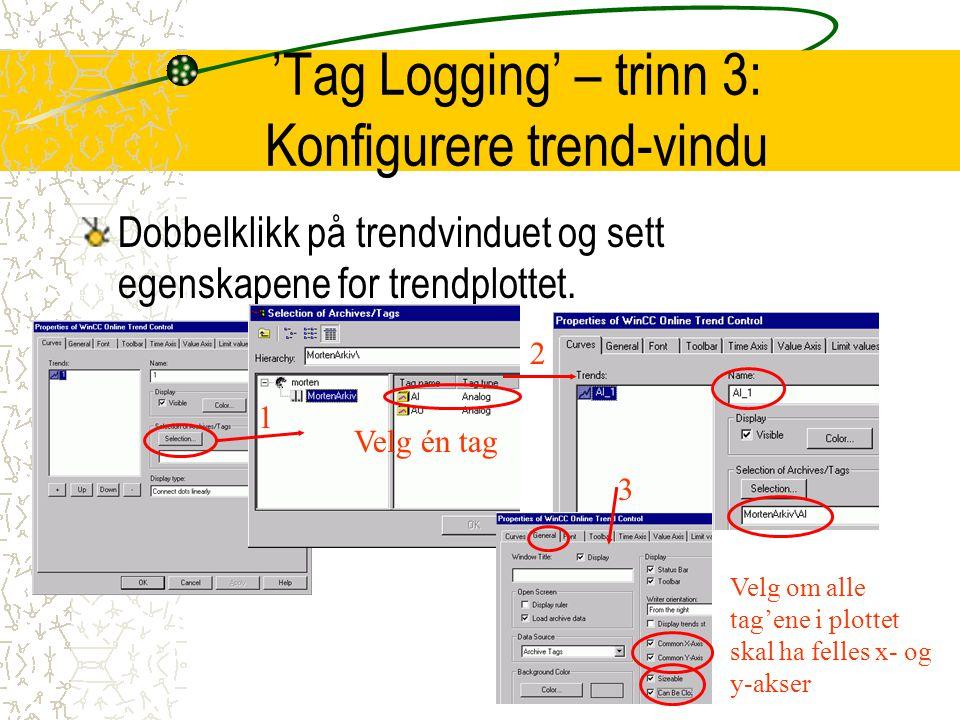 'Tag Logging' – trinn 3: Konfigurere trend-vindu Dobbelklikk på trendvinduet og sett egenskapene for trendplottet.