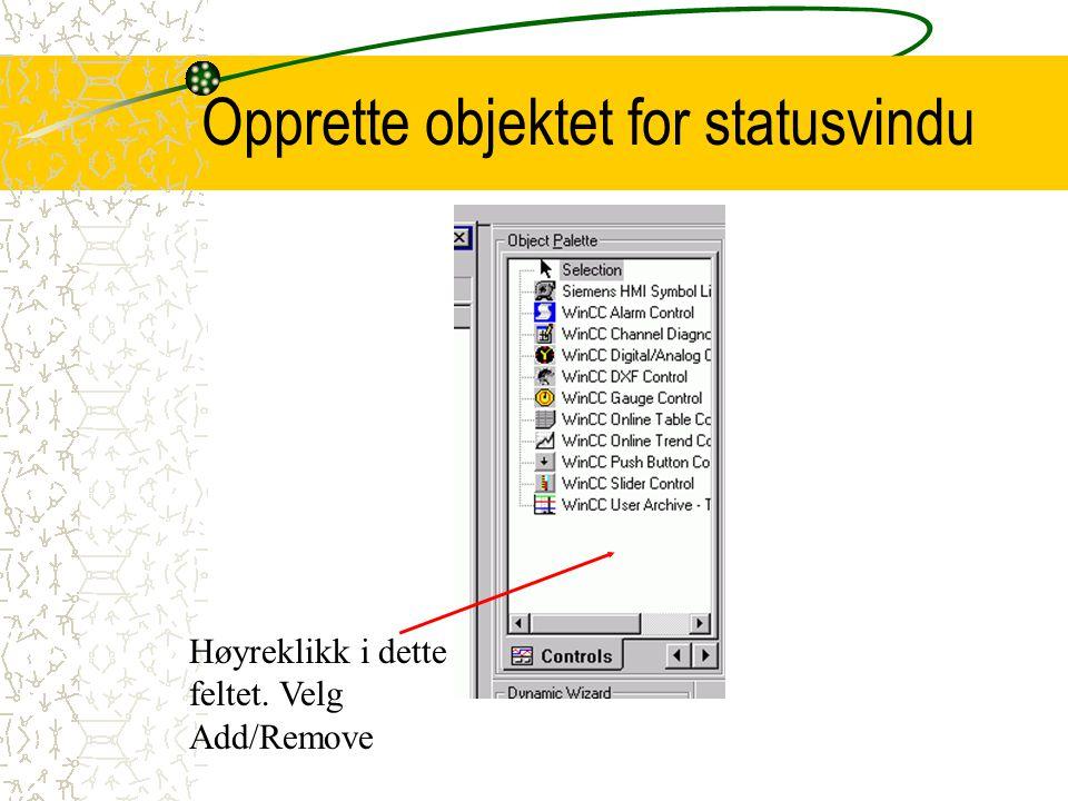 Opprette objektet for statusvindu Høyreklikk i dette feltet. Velg Add/Remove