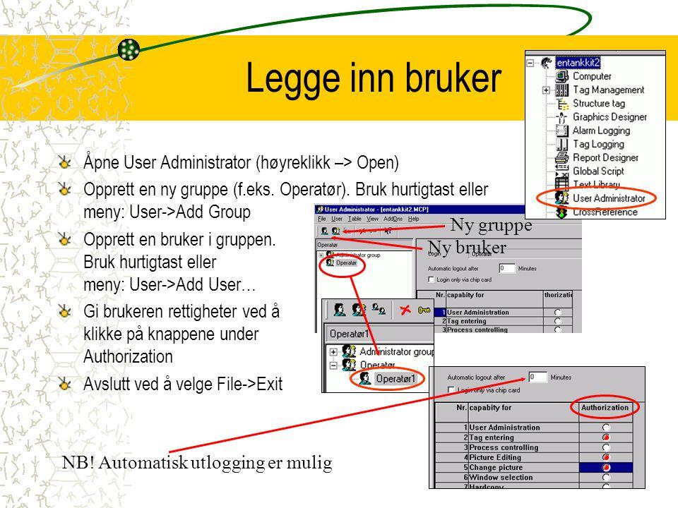 Ny gruppe Ny bruker Legge inn bruker Åpne User Administrator (høyreklikk –> Open) Opprett en ny gruppe (f.eks.