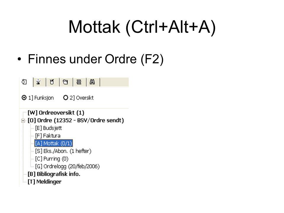 Mottak (Ctrl+Alt+A) •Finnes under Ordre (F2)