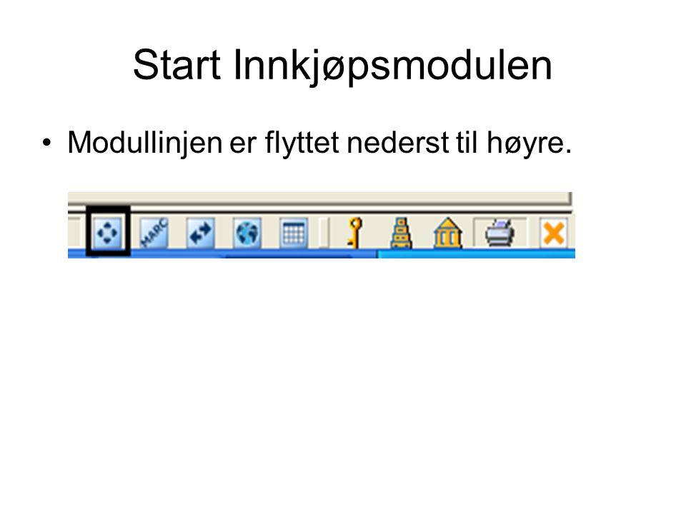 Start Innkjøpsmodulen •Modullinjen er flyttet nederst til høyre.