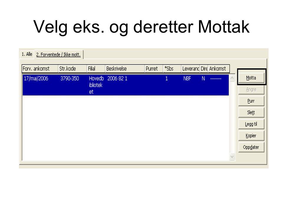 Velg eks. og deretter Mottak