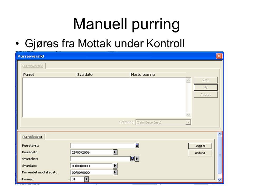 Manuell purring •Gjøres fra Mottak under Kontroll