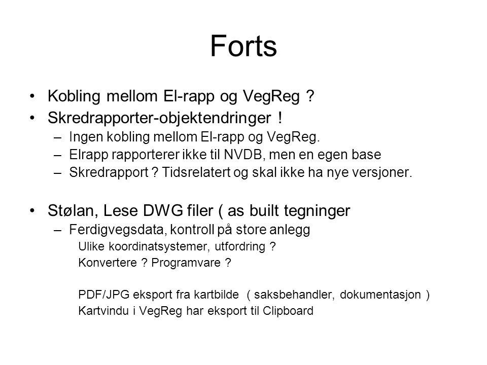 Forts •Kobling mellom El-rapp og VegReg .•Skredrapporter-objektendringer .