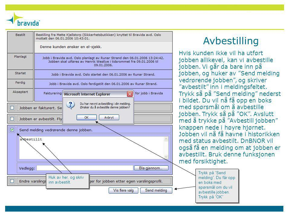 Systemet har en avansert søkefunksjon som gjør det enkelt å spore opp pågående / utførte jobber.