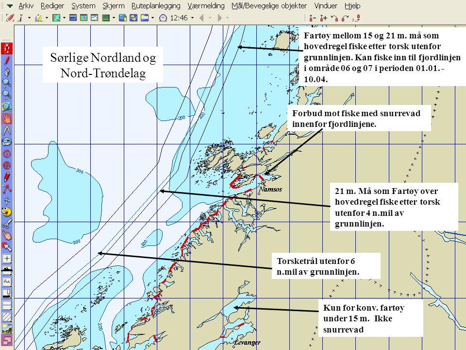 Sørlige Nordland og Nord- Trøndelag Fartøy mellom 15 og 21 m. må som hovedregel fiske etter torsk utenfor grunnlinjen. Kan fiske inn til fjordlinjen i