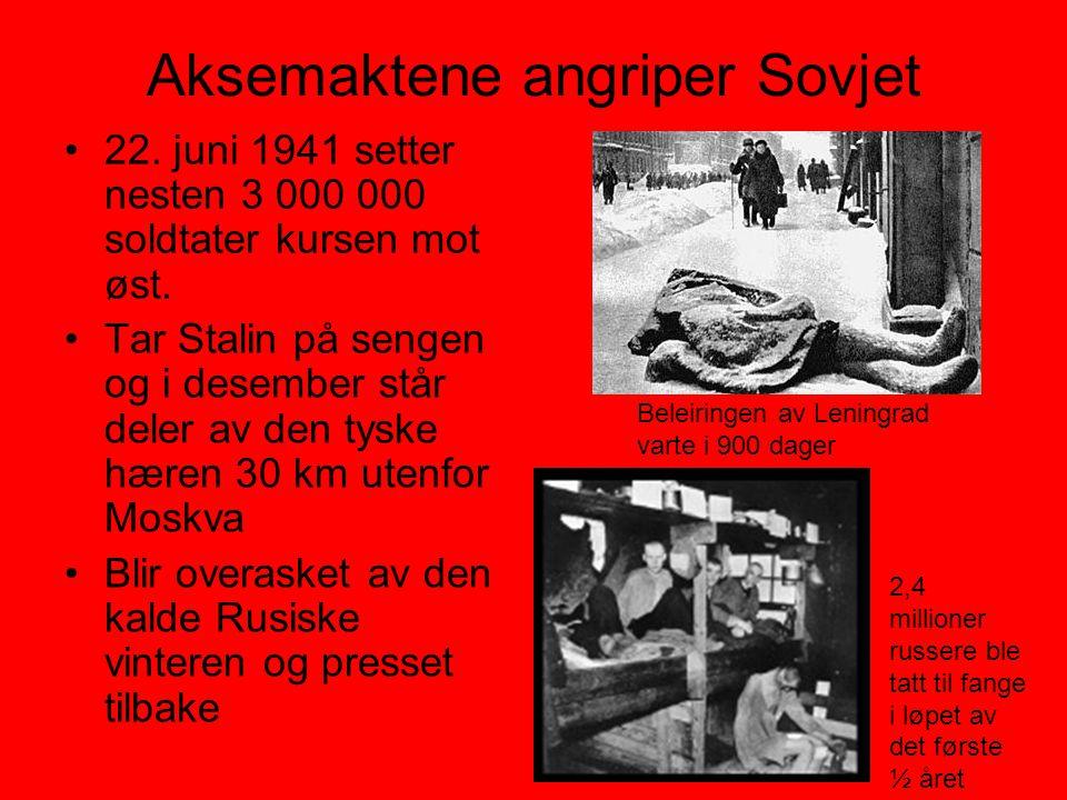Aksemaktene angriper Sovjet •22. juni 1941 setter nesten 3 000 000 soldtater kursen mot øst. •Tar Stalin på sengen og i desember står deler av den tys