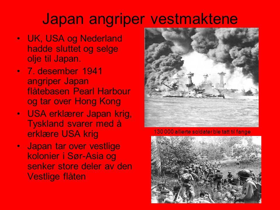 Japan angriper vestmaktene •UK, USA og Nederland hadde sluttet og selge olje til Japan. •7. desember 1941 angriper Japan flåtebasen Pearl Harbour og t