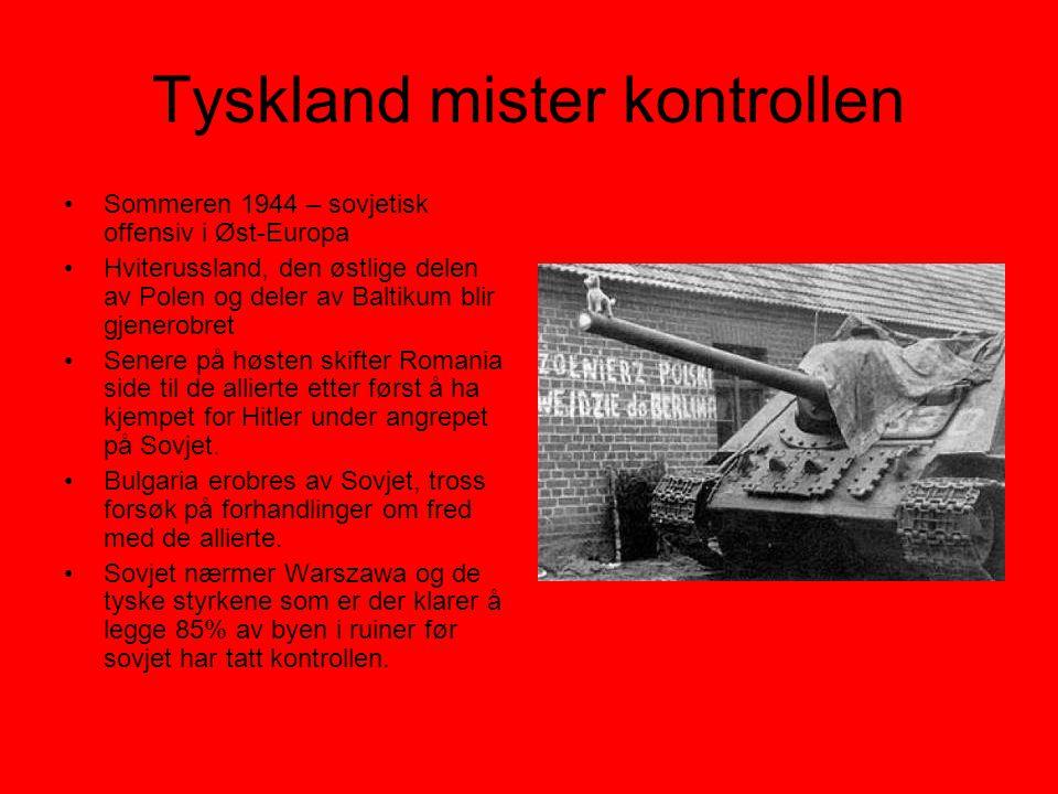 Tyskland mister kontrollen •Sommeren 1944 – sovjetisk offensiv i Øst-Europa •Hviterussland, den østlige delen av Polen og deler av Baltikum blir gjene
