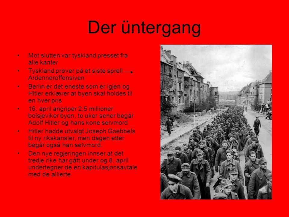 Der üntergang •Mot slutten var tyskland presset fra alle kanter •Tyskland prøver på et siste sprell Ardenneroffensiven •Berlin er det eneste som er ig