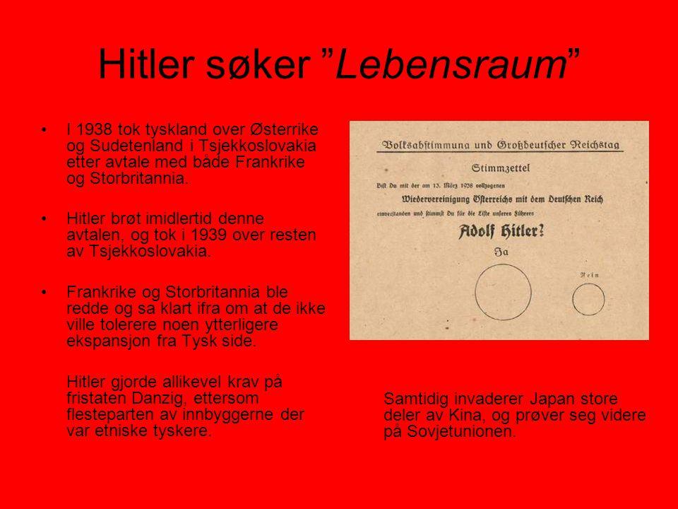 """Hitler søker """"Lebensraum"""" •I 1938 tok tyskland over Østerrike og Sudetenland i Tsjekkoslovakia etter avtale med både Frankrike og Storbritannia. •Hitl"""
