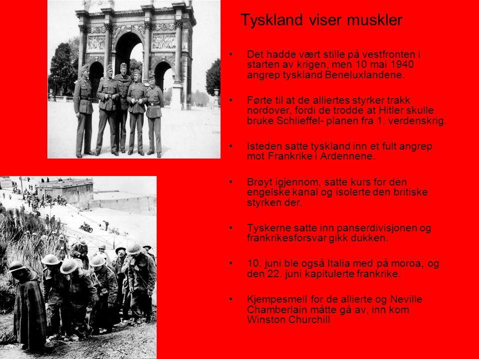 Tyskland viser muskler •Det hadde vært stille på vestfronten i starten av krigen, men 10 mai 1940 angrep tyskland Beneluxlandene. •Førte til at de all