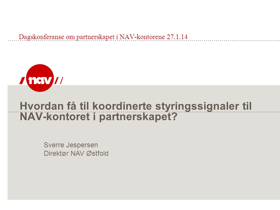 Hvordan få til koordinerte styringssignaler til NAV-kontoret i partnerskapet.