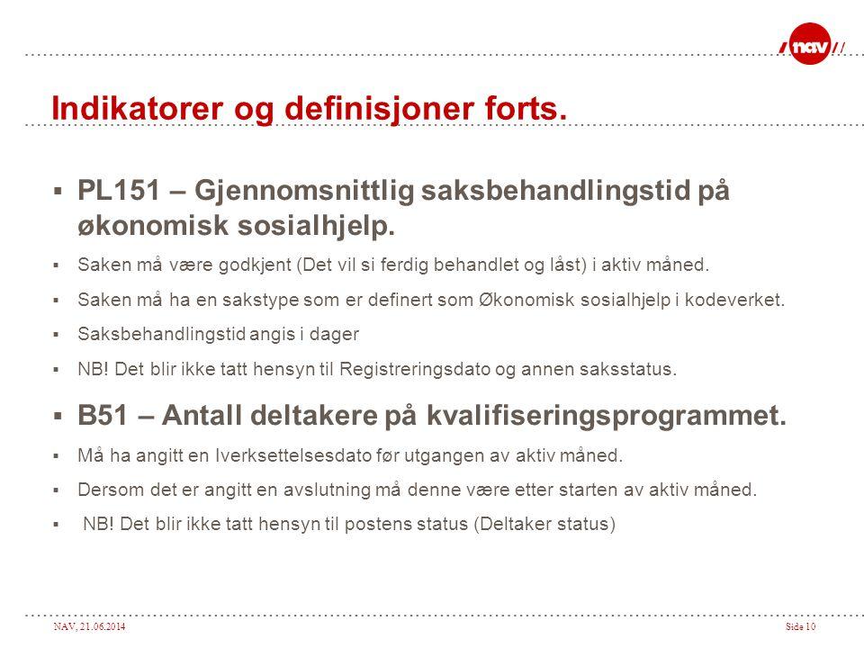 NAV, 21.06.2014Side 10 Indikatorer og definisjoner forts.
