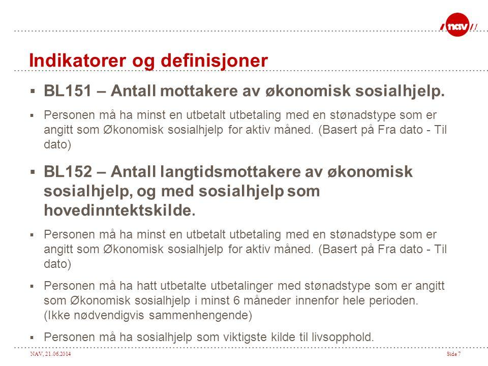NAV, 21.06.2014Side 7 Indikatorer og definisjoner  BL151 – Antall mottakere av økonomisk sosialhjelp.