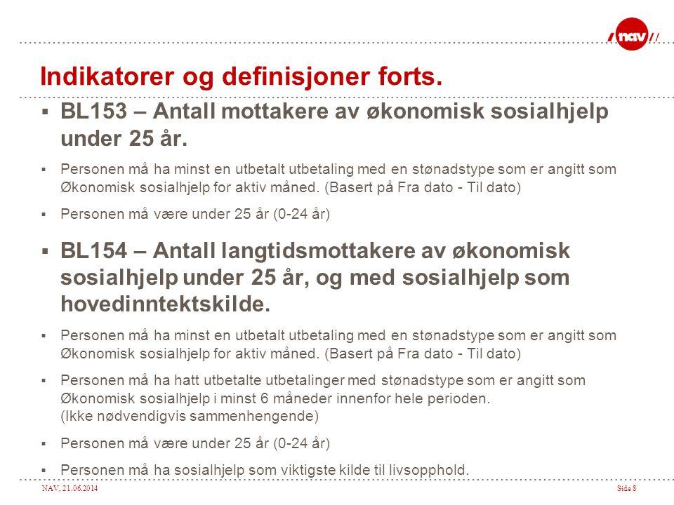 NAV, 21.06.2014Side 8 Indikatorer og definisjoner forts.