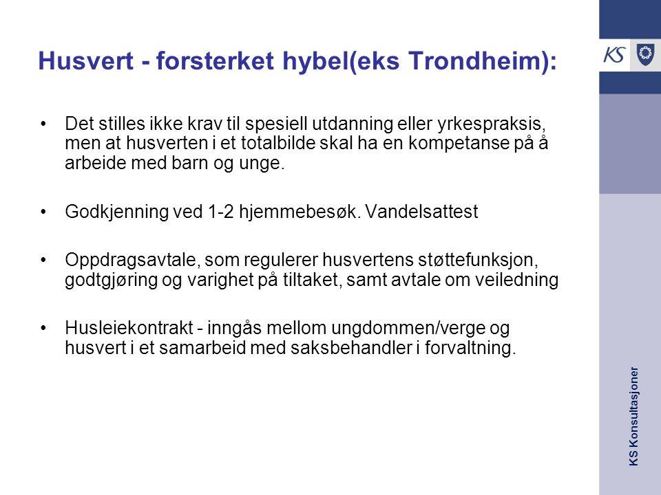 KS Konsultasjoner Husvert - forsterket hybel(eks Trondheim): •Det stilles ikke krav til spesiell utdanning eller yrkespraksis, men at husverten i et t