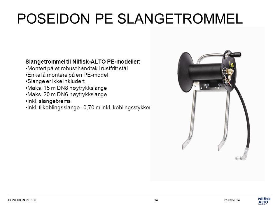 14 21/06/2014POSEIDON PE / DE14 POSEIDON PE SLANGETROMMEL Slangetrommel til Nilfisk-ALTO PE-modeller: •Montert på et robust håndtak i rustfritt stål •