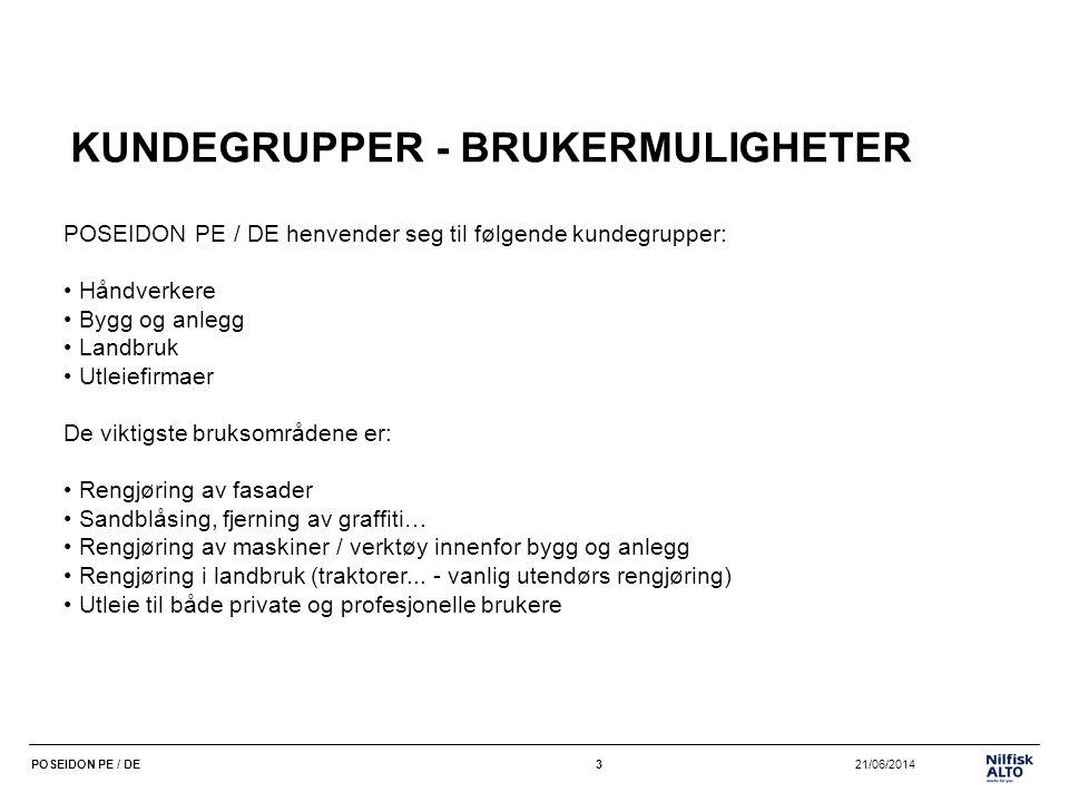 3 21/06/2014POSEIDON PE / DE3 KUNDEGRUPPER - BRUKERMULIGHETER POSEIDON PE / DE henvender seg til følgende kundegrupper: • Håndverkere • Bygg og anlegg