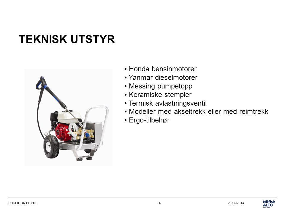 4 21/06/2014POSEIDON PE / DE4 TEKNISK UTSTYR • Honda bensinmotorer • Yanmar dieselmotorer • Messing pumpetopp • Keramiske stempler • Termisk avlastnin