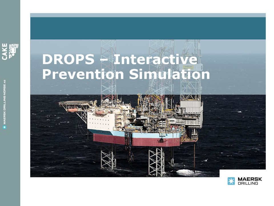 DROPS simulation – the concept •A novel approach to DROPS prevention •An interactive 3D simulation of the rig, allowing the user to: - Perform a hazard hunt for potential dropped objects - Experience the consequences and potential impact of dropped objects from a given height - Increase awareness of the dangers of DROPS - Ease familiarization with rig lay-out •During the surveys, the user encounters objects that each represent a value in Joules if dropped.