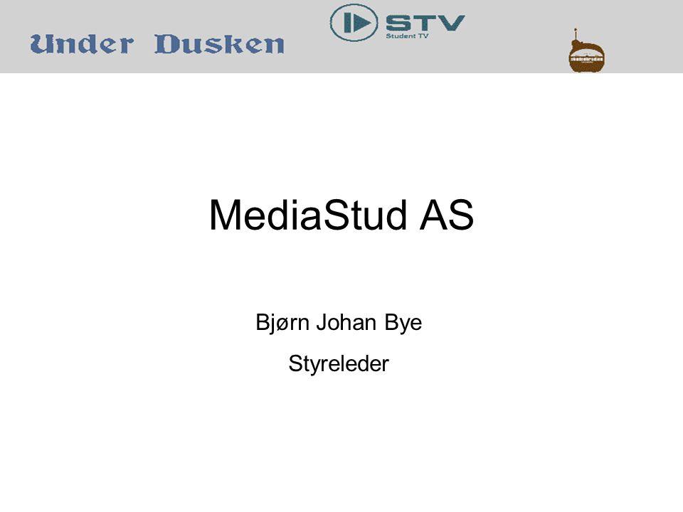 MediaStud AS Bjørn Johan Bye Styreleder