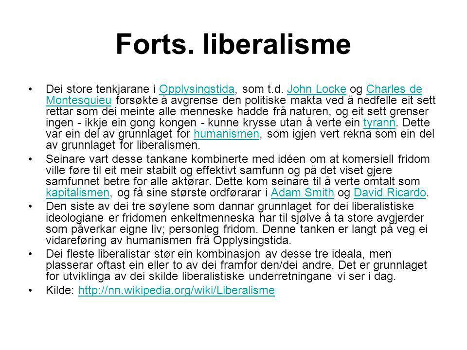 Forts. liberalisme •Dei store tenkjarane i Opplysingstida, som t.d. John Locke og Charles de Montesquieu forsøkte å avgrense den politiske makta ved å