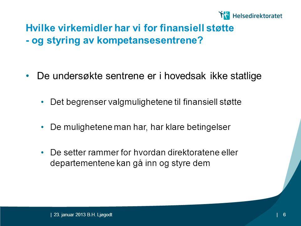 || Hvilke virkemidler har vi for finansiell støtte - og styring av kompetansesentrene? •De undersøkte sentrene er i hovedsak ikke statlige •Det begren
