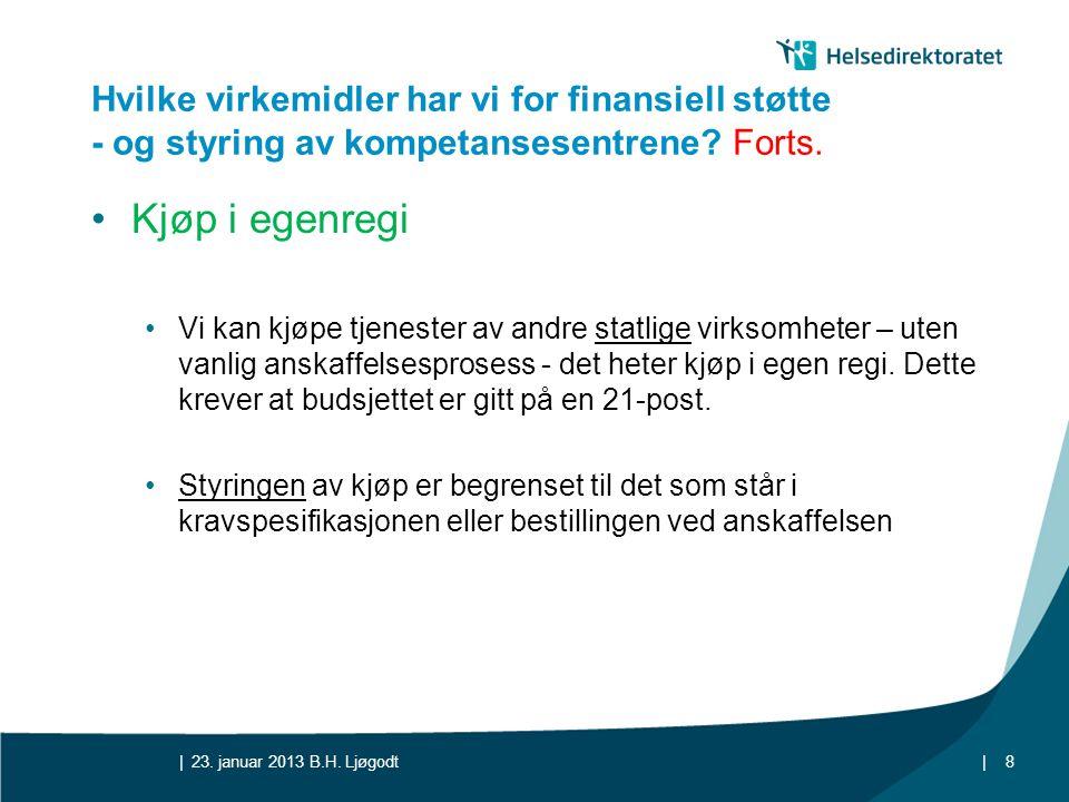 || Hvilke virkemidler har vi for finansiell støtte - og styring av kompetansesentrene? Forts. •Kjøp i egenregi •Vi kan kjøpe tjenester av andre statli