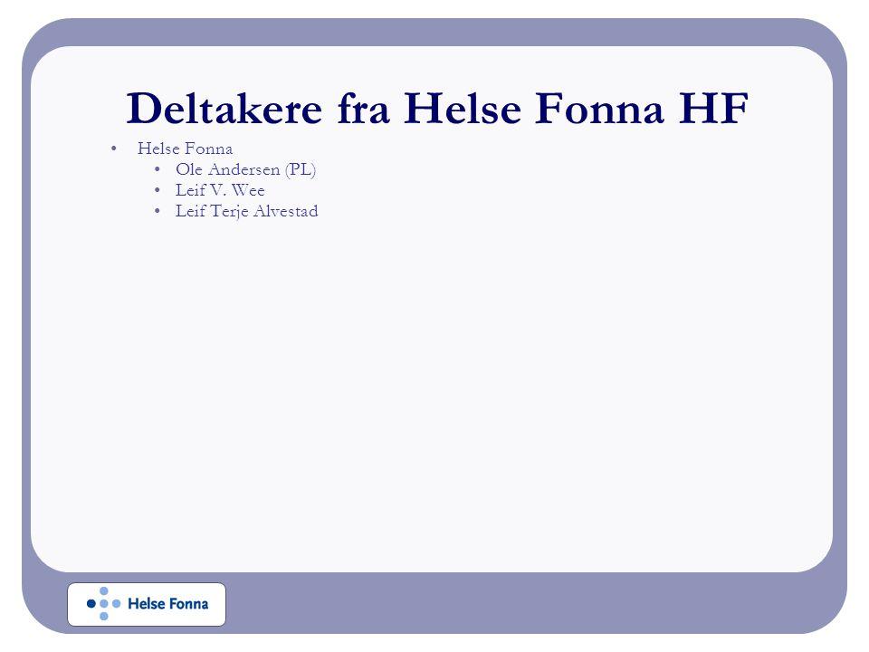 Deltakere fra Helse Fonna HF •Helse Fonna •Ole Andersen (PL) •Leif V. Wee •Leif Terje Alvestad