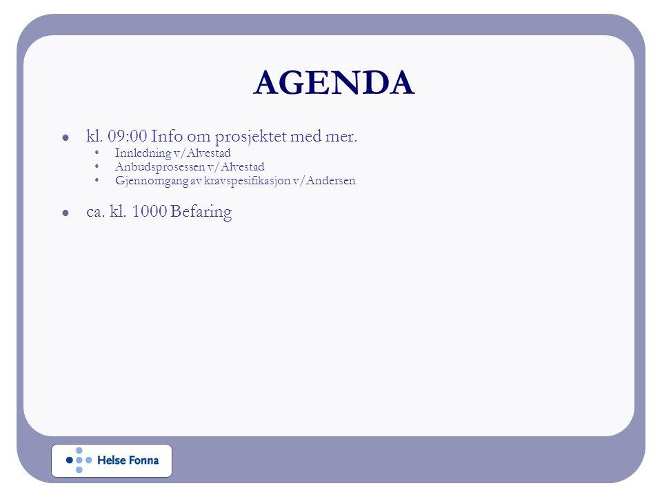  kl. 09:00 Info om prosjektet med mer. •Innledning v/Alvestad •Anbudsprosessen v/Alvestad •Gjennomgang av kravspesifikasjon v/Andersen  ca. kl. 1000