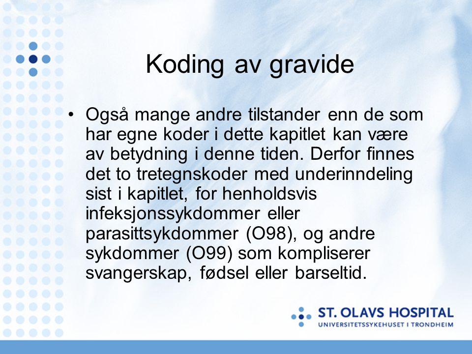 Eksempler •Normal fødsel, GBS i urin •Hoveddiagnose:Z37.0 enkeltfødsel, levend.