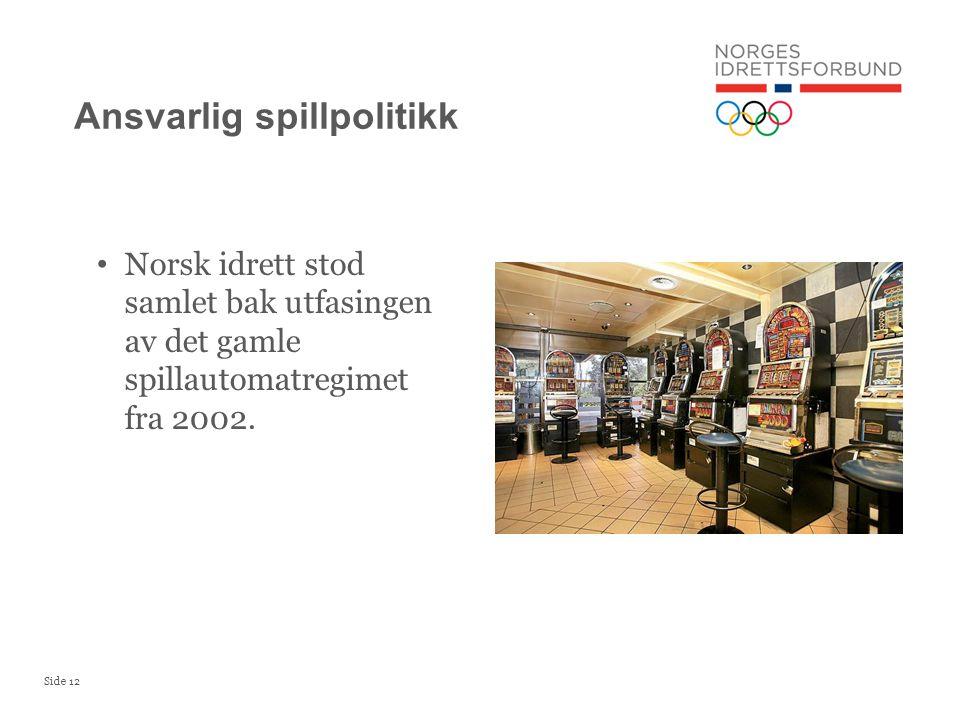 Side 12 • Norsk idrett stod samlet bak utfasingen av det gamle spillautomatregimet fra 2002.