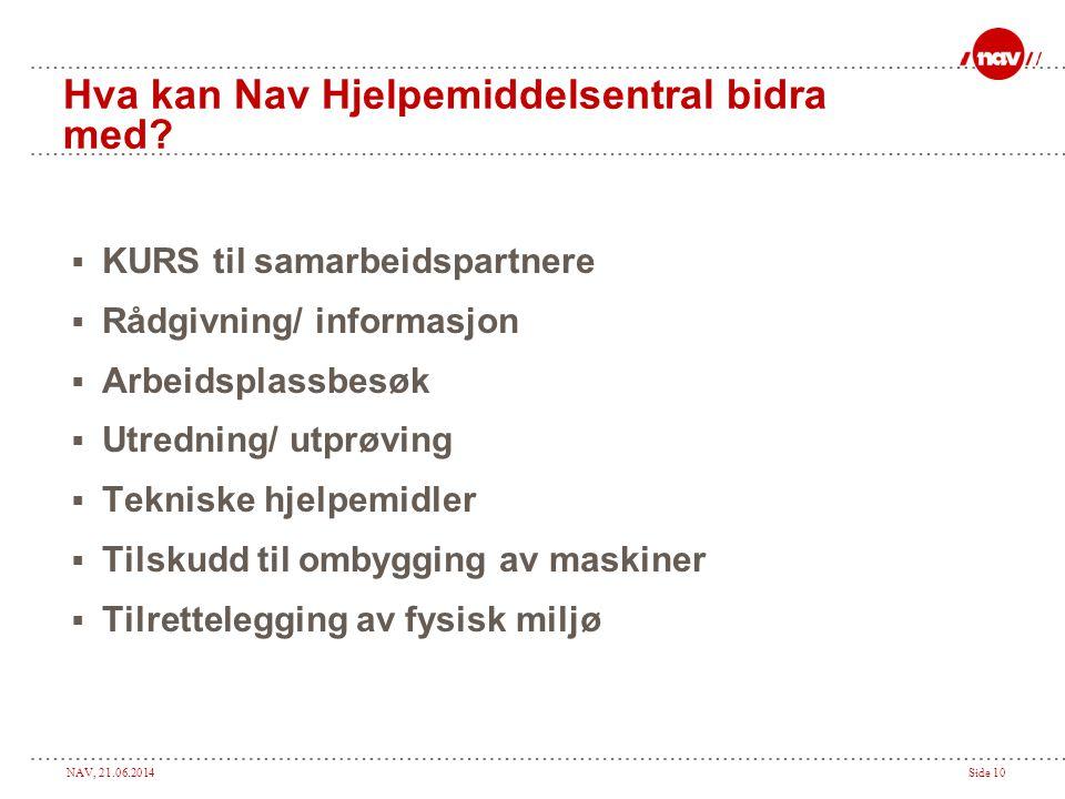 NAV, 21.06.2014Side 10 Hva kan Nav Hjelpemiddelsentral bidra med.