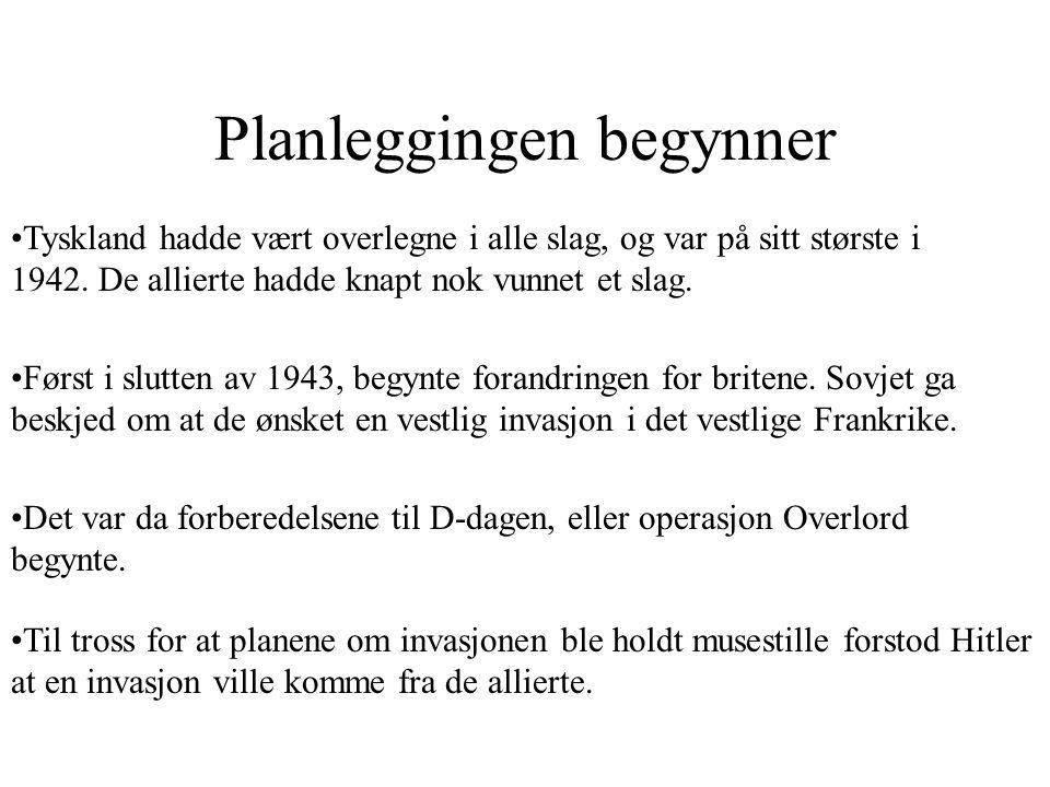 Planleggingen begynner •Tyskland hadde vært overlegne i alle slag, og var på sitt største i 1942.