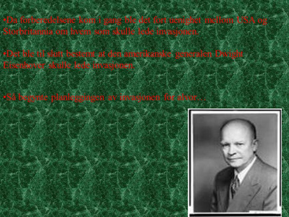 •Da forberedelsene kom i gang ble det fort uenighet mellom USA og Storbritannia om hvem som skulle lede invasjonen.