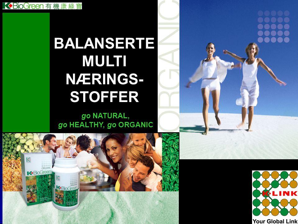 BALANSERTE MULTI NÆRINGS- STOFFER go NATURAL, go HEALTHY, go ORGANIC