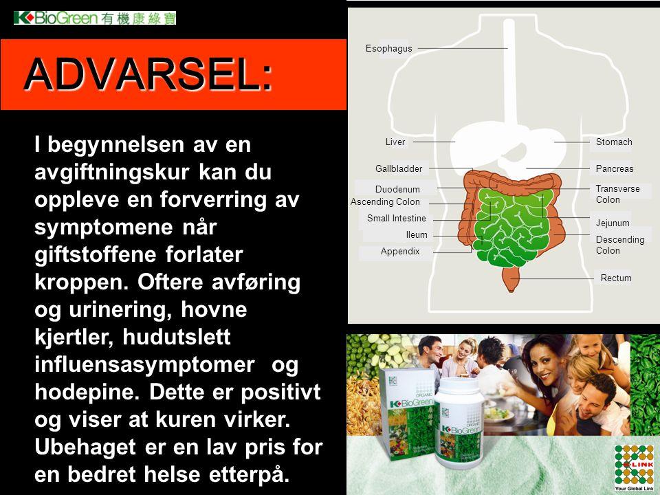 ADVARSEL: I begynnelsen av en avgiftningskur kan du oppleve en forverring av symptomene når giftstoffene forlater kroppen. Oftere avføring og urinerin