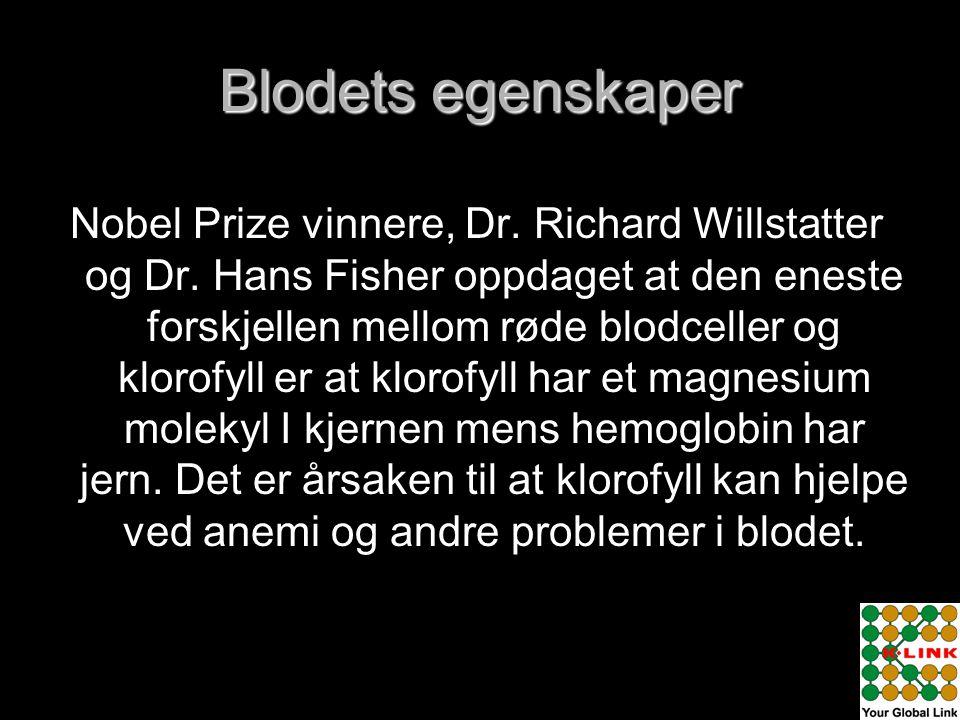 Blodets egenskaper Nobel Prize vinnere, Dr. Richard Willstatter og Dr. Hans Fisher oppdaget at den eneste forskjellen mellom røde blodceller og klorof