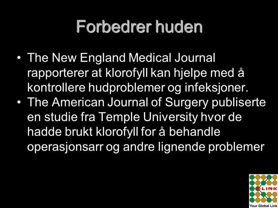 Forbedrer huden • •The New England Medical Journal rapporterer at klorofyll kan hjelpe med å kontrollere hudproblemer og infeksjoner. • •The American