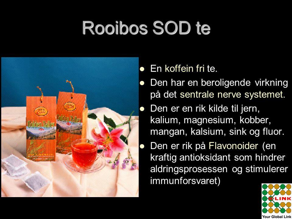 Rooibos SOD te   En koffein fri te.   Den har en beroligende virkning på det sentrale nerve systemet.   Den er en rik kilde til jern, kalium, ma