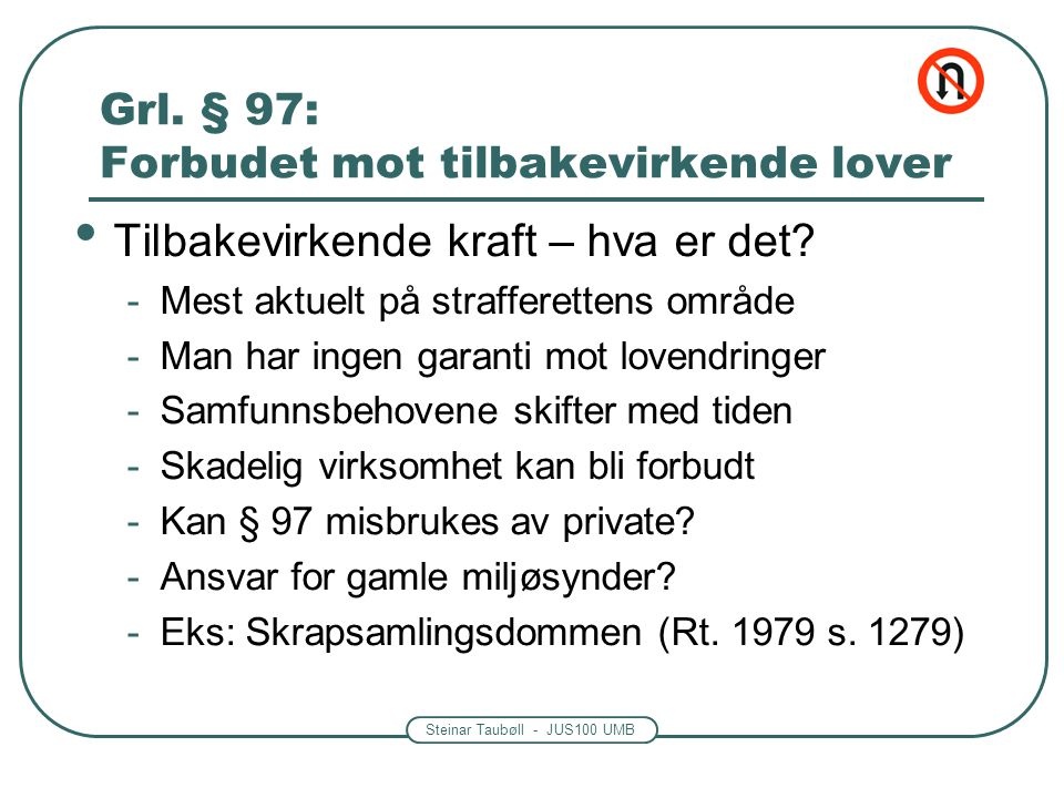 Steinar Taubøll - JUS100 UMB Rettstilstanden før 1.1.2001 •Ikke lovregulert •Tellnesdommen – Rt.