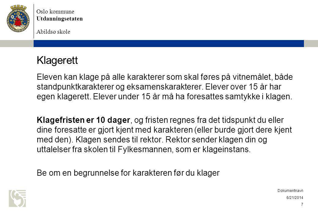 Oslo kommune Utdanningsetaten Abildsø skole Klagerett standpunktkarakterer Når skolen sender klagen din til Fylkesmannen, skal faglærers begrunnelse for karakteren legges ved.