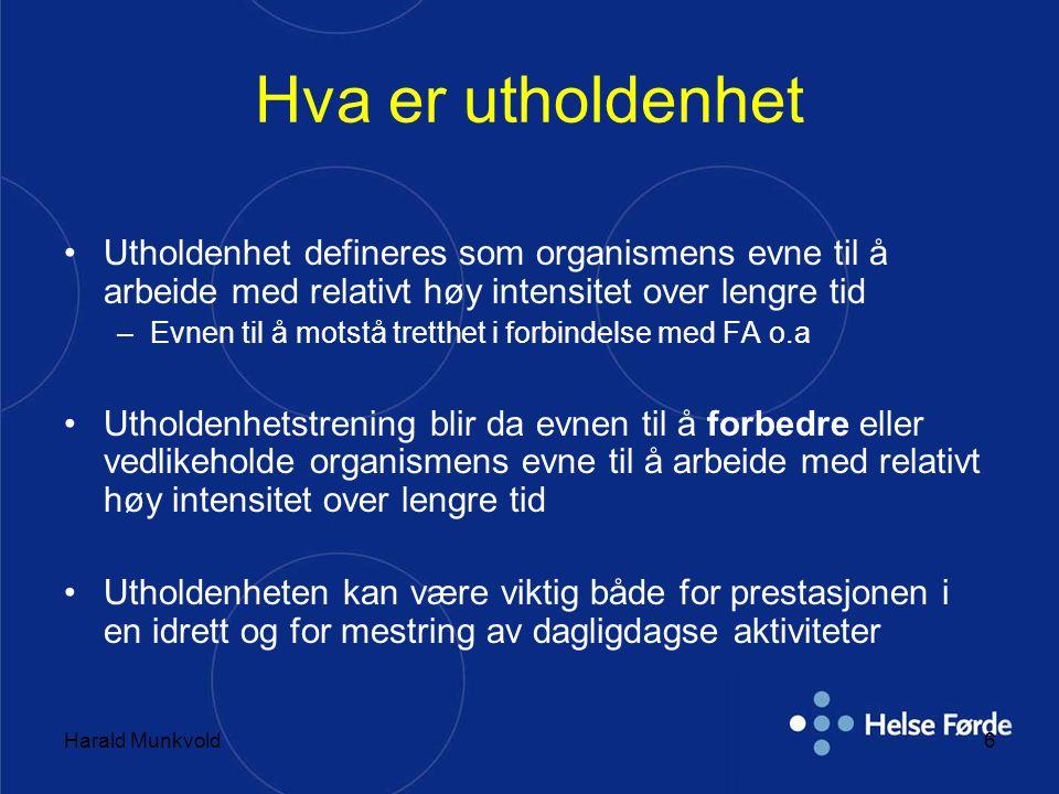Harald Munkvold17 Intervallarbeid •Naturlig intervalltrening: 1.Moderat til høy intensitet 2.Treningen drives i kupert terreng 3.Pulsen er på 160 – 180 slag i minuttet 4.20 – 90 minutters varighet