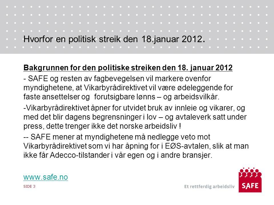 Hvorfor en politisk streik den 18.januar 2012. Bakgrunnen for den politiske streiken den 18. januar 2012 - SAFE og resten av fagbevegelsen vil markere