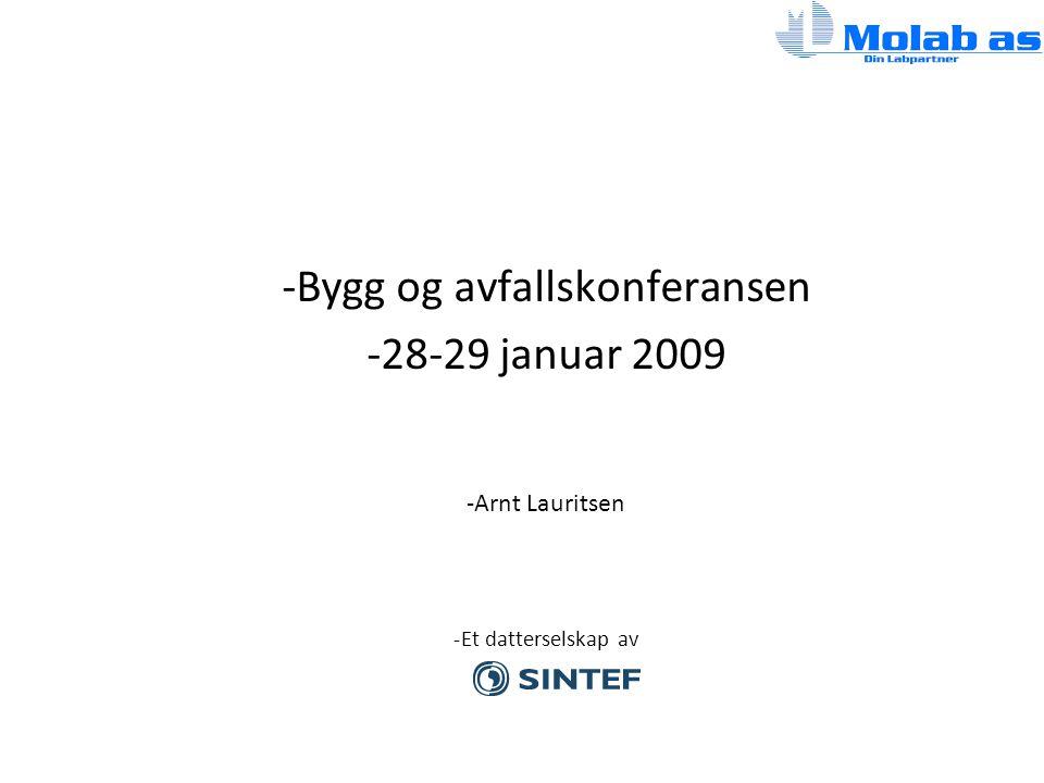 -Bygg og avfallskonferansen -28-29 januar 2009 -Arnt Lauritsen -Et datterselskap av