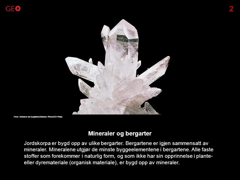 Jordskorpa er bygd opp av ulike bergarter. Bergartene er igjen sammensatt av mineraler. Mineralene utgjør de minste byggeelementene i bergartene. Alle