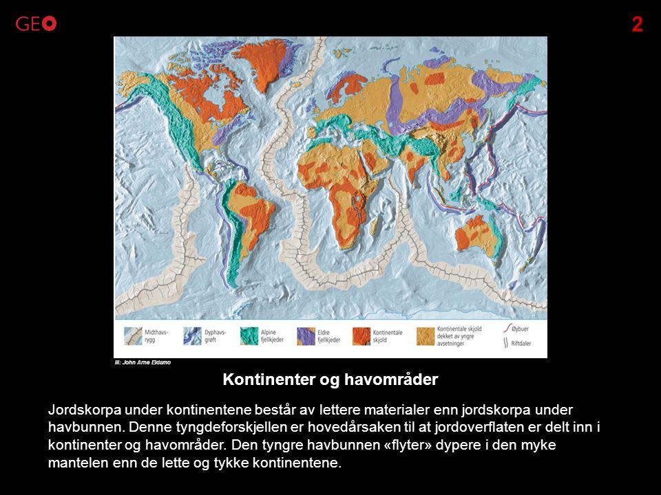 Jordskorpa under kontinentene består av lettere materialer enn jordskorpa under havbunnen. Denne tyngdeforskjellen er hovedårsaken til at jordoverflat