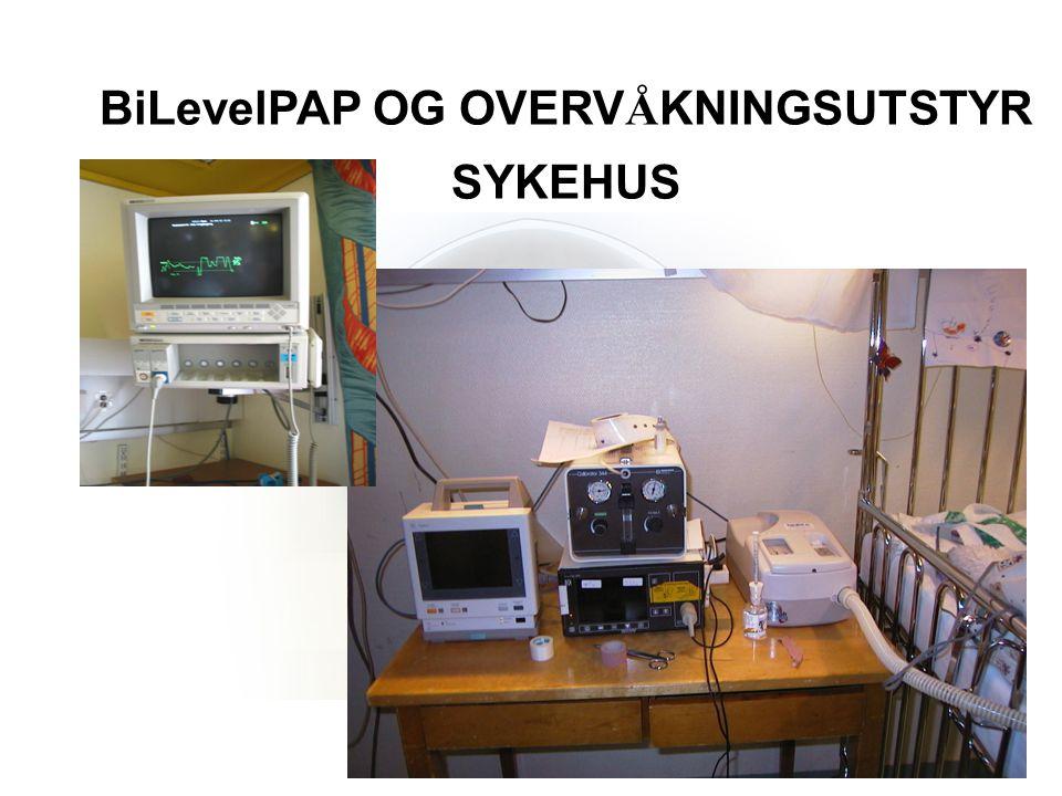BiLevelPAP OG OVERV Å KNINGSUTSTYR SYKEHUS